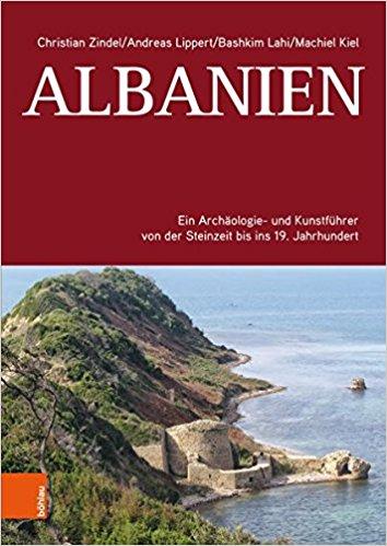 Christian Zindel et. a.: Albanien: Ein Archäologie- und Kunstführer von der Steinzeit bis ins 19. Jahrhundert